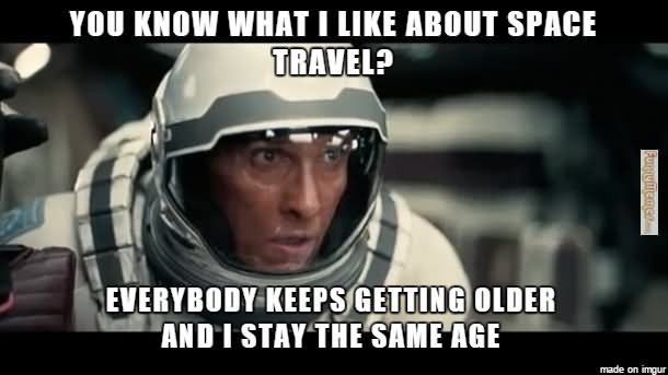 Funny-Space-Meme-You-Know-What-I-Like-About-Space-Travel-Picture